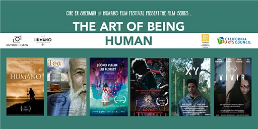 Cine En Sherman and Humano Film Festival Presents: The Art of Being Human