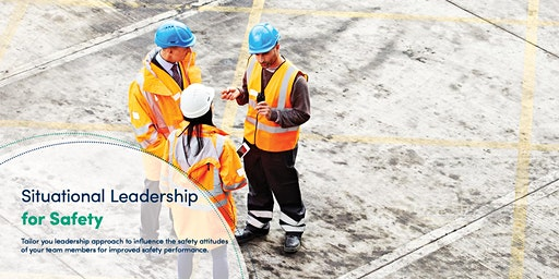 Auckland 1-Day Masterclass - Situational Leadership for Safety