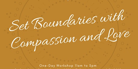 Set Boundaries with Compassion and Love- March 2020 tickets