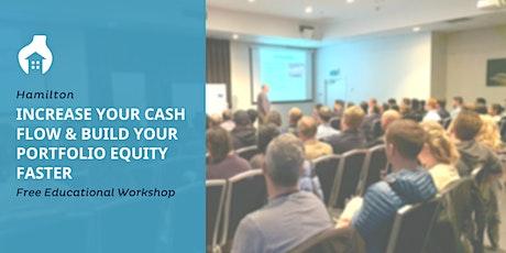 Hamilton: Increase Your Cash Flow & Build Your Portfolio Equity Faster tickets
