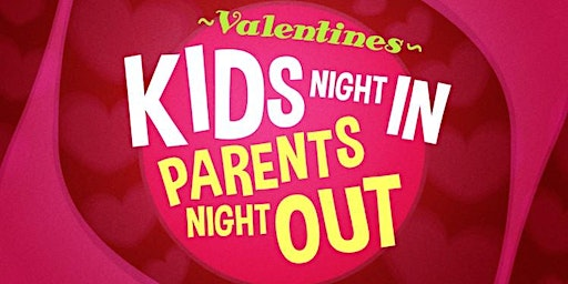 Valentines - Parents Night Out