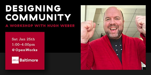 Designing Community in a Day: A Workshop with Hugh Weber