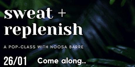 Sweat+ Replenish by Noosa Barre tickets