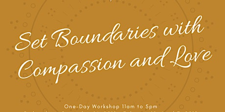 Set Boundaries with Compassion and Love- June 2020 tickets