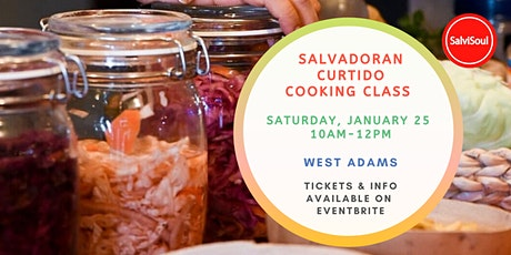 Curtido Cooking Class: A SalviSoul Food Workshop, January 25 tickets