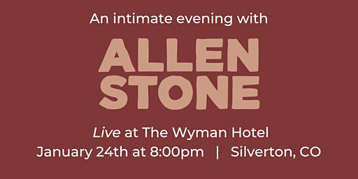 An intimate evening with Allen Stone, Live at The Wyman Hotel