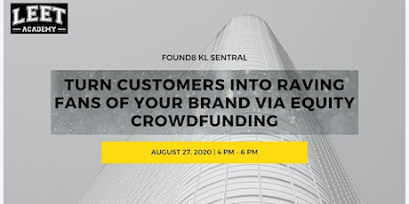Turn Customers into Raving Fans of Your Brand via Equity Crowdfunding tickets