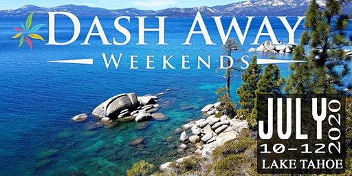 Dash Away Weekend #33- Lake Tahoe 2020