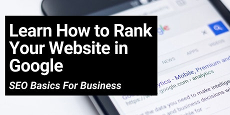 SEO Basics for Business. Learn How to Rank in Google. tickets