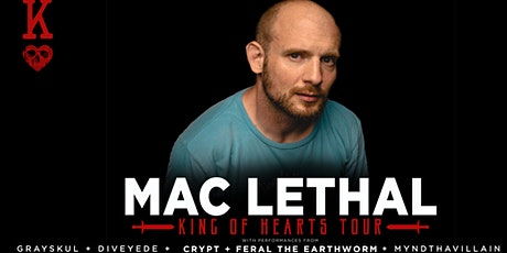 MAC LETHAL with Grayskul, Diveyede and special guests tickets