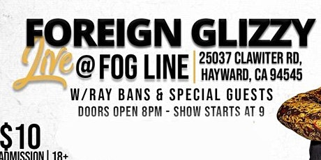 FOREIGN GLIZZY LIVE WITH RAY BANS AT FOGLINE  tickets