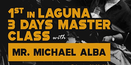 FIRST in Laguna 3 Days Master Class with Mr. Michael Alba tickets