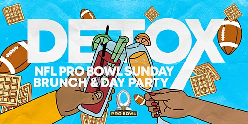 Pro Bowl 2020 : #Detox Brunch & Day Party at Orlando Forum