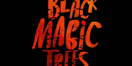 BLACK MAGIC TREES EUROP@TOUR 2020