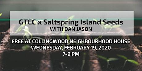GTEC x Saltspring Island Seeds tickets
