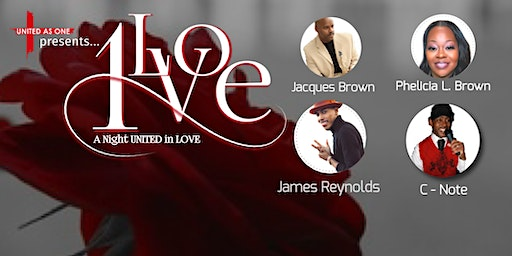 """United As One Presents: """"1 Love"""" A Night of Music, Comedy, Food, and LOVE..."""
