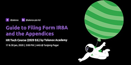 Guide to Filing IR8A & the Appendices | HR Tech Course by Talenox Academy tickets
