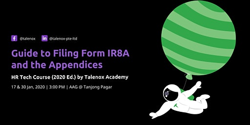 Guide to Filing IR8A & the Appendices | HR Tech Course by Talenox Academy