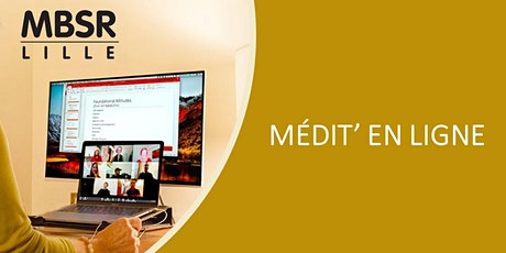 MBSR Lille - Médit'en ligne - Pratiquez là où vous êtes avec un instructeur billets