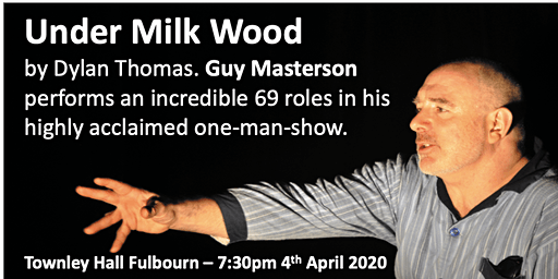 Dylan Thomas's Under Milk Wood - Highly acclaimed Guy Masterson performance