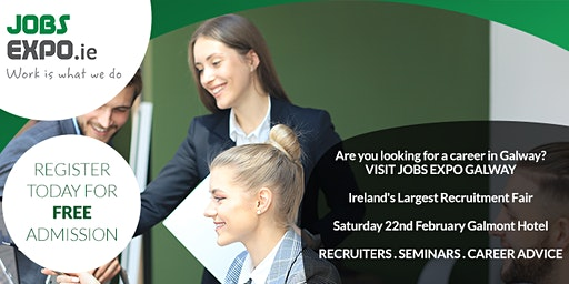 Jobs Expo Galway - Saturday 22nd February 2020