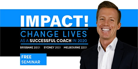 IMPACT: CHANGE LIVES AS A 6 FIGURE COACH IN 2020 tickets