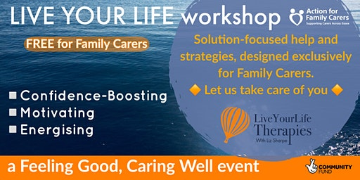 COLCHESTER - LIVE YOUR LIFE workshop