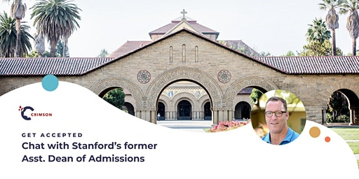 Get Accepted: Chat with Stanford's Former Asst. Dean of Admissions! (SG)