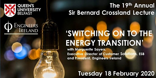 'Switching on to the Energy Transition' - The 19th Annual Sir Bernard Crossland Lecture