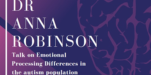 FULLY BOOKED - Emotional Processing Differences in Autism