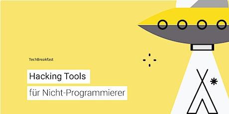 X-O TechBreakfast: Hacking Tools für Nicht-Programmierer Tickets