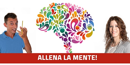 """Allena la mente"" corso GRATUITO Castelfranco Veneto 3 Febbraio ore 21.00"