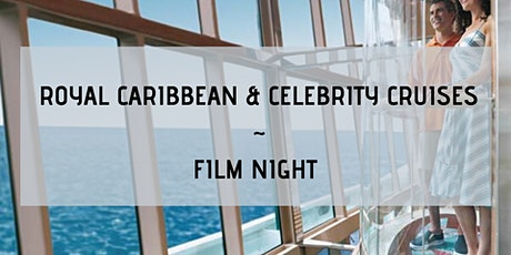 Royal Caribbean & Celebrity Film Night tickets