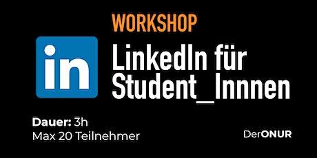 LinkedIn für Student_innen: Professioneller Auftritt mit 5 LinkedIn Hacks Tickets