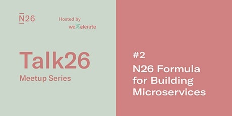 N26 Formula for Building Microservices Tickets