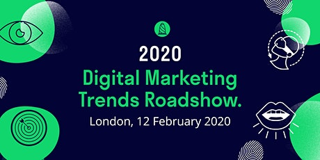 2020 Digital Marketing Trends Roadshow: London tickets