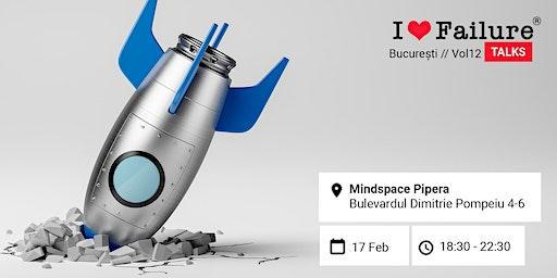 I Love Failure TALKS //Vol12 București