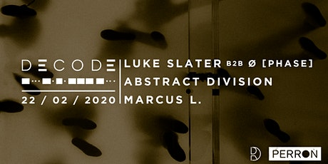 DECODE: LUKE SLATER B2B Ø [PHASE], ABSTRACT DIVISION, MARCUS L. tickets