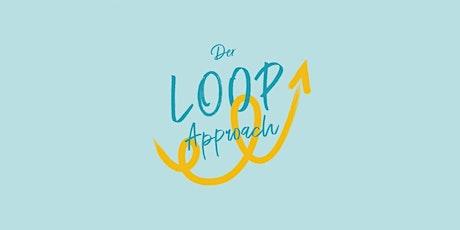 Der Loop-Approach – transformiere deine Organisation von innen Tickets