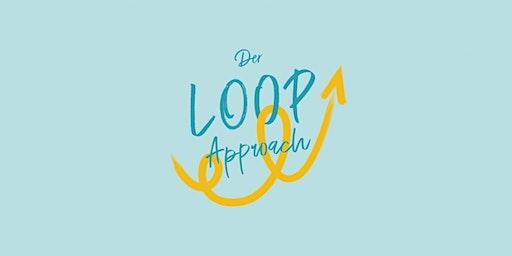 Der Loop-Approach – transformiere deine Organisation von innen