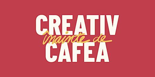 Creativ înainte de cafea #6 cu Oana Filip