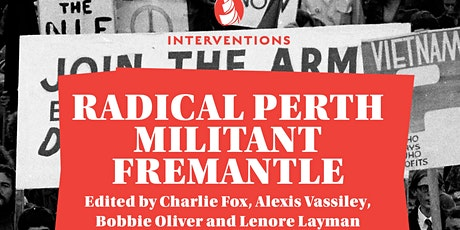 Radical Perth, Militant Fremantle - Fremantle launch tickets