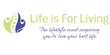 Life Is For Living - A lifestyle event inspiring you to live your best life tickets