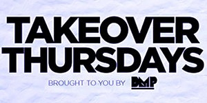 Takeover Thursdays - 5 DJs – ALL EVENTS CANCELLED DUE...