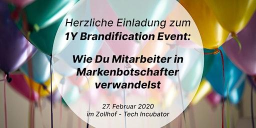 1Y Brandification Feier: Mitarbeiter in Markenbotschafter verwandeln