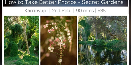 Learn to Take Better Photos - Karrinyup's Famous Secret Gardens tickets