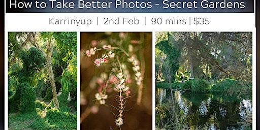 Learn to Take Better Photos - Karrinyup's Famous Secret Gardens