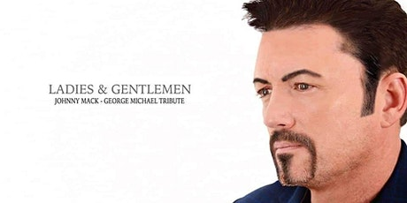 Johnny Mack George Michael Tribute tickets