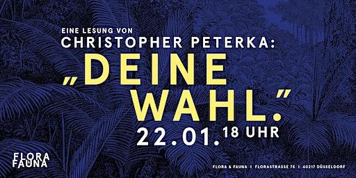 "Christopher Peterka:""Deine Wahl"""
