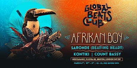 Global Beats Club: Afrikan Boy, Saronde (Beating Heart), Kontiki tickets